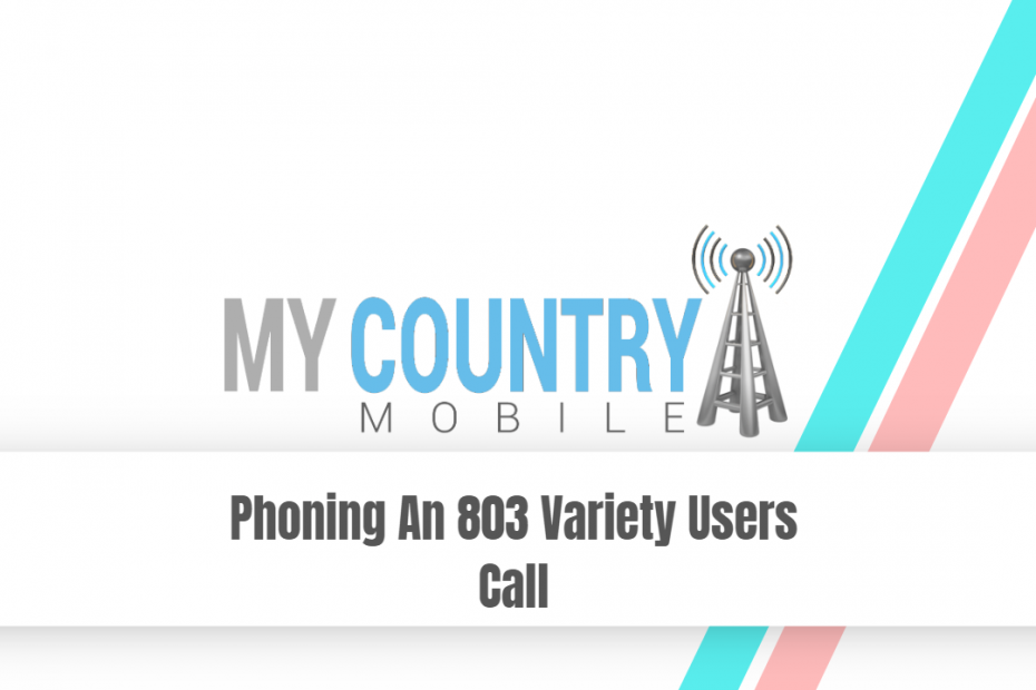 Phoning An 803 Variety Users Call - My Country Mobile