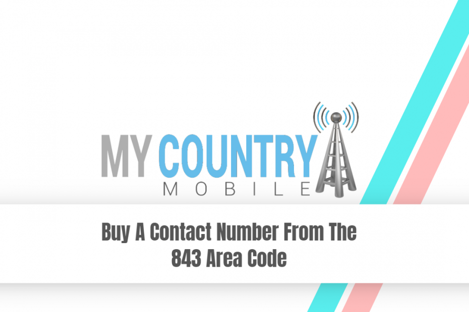 Buy A Contact Number From The 843 Area Code - My Country Mobile