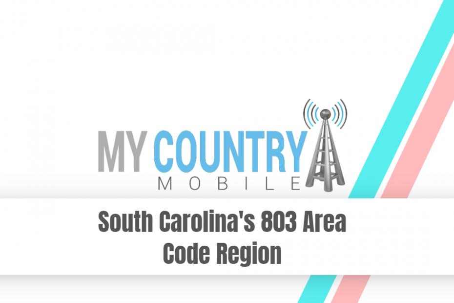 South Carolina's 803 Area Code Region - My Country Mobile