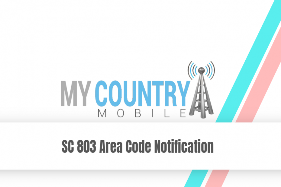 SC 803 Area Code Notification - My Country Mobile
