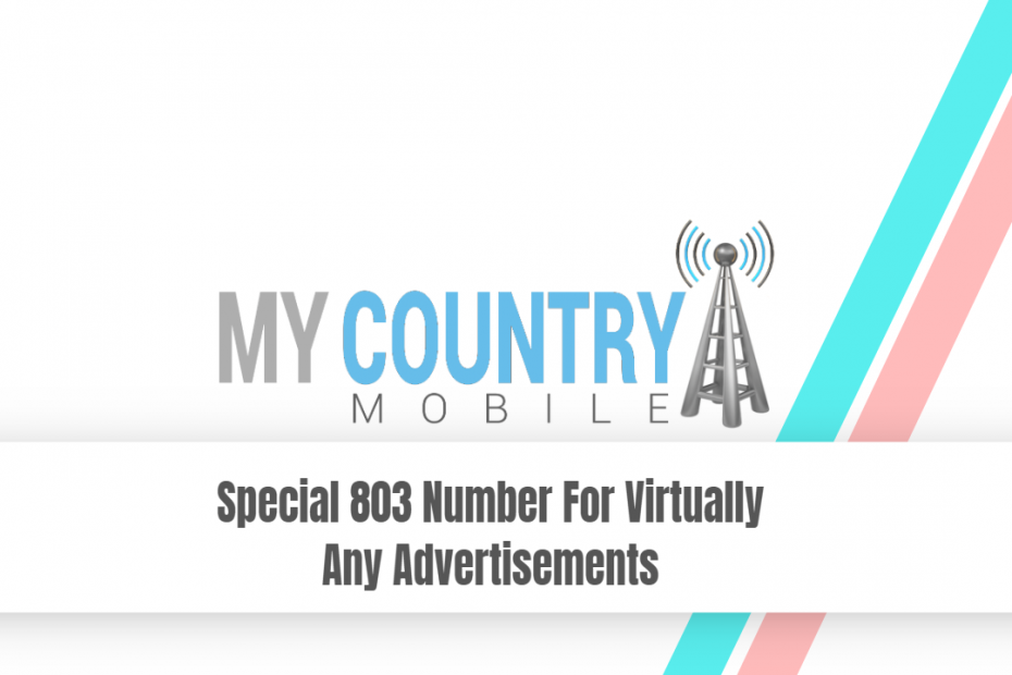 Special 803 Number For Virtually Any Advertisements - My Country Mobile